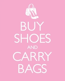 KEEP SHOES AND CARRY BAGS plakat 40x50cm